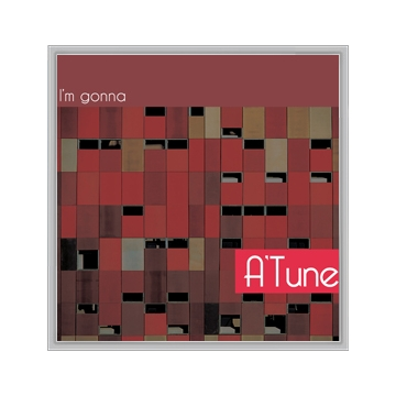 I`m Gonna (Single) - A'tune